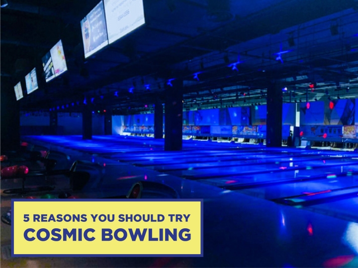 5 Reasons Why You Should Try Cosmic Bowling